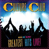 Miss Me Blind: Greatest Hits Live! von Culture Club