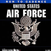 Run to Cadence With the United States Air Force by The U.S. Air Force