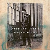 When You're Gone by Richard Marx