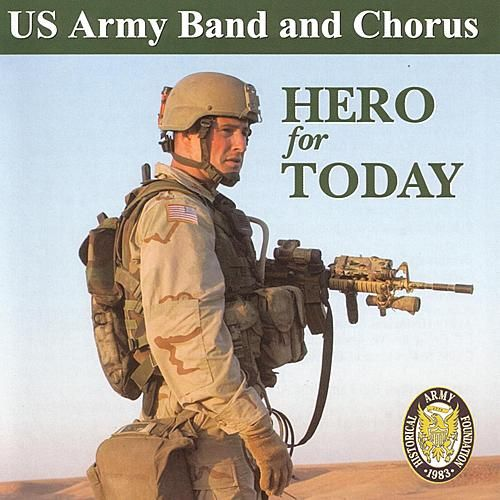 A Hero For Today by United States Army Field Band and Soldiers' Chorus