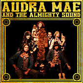 Audra Mae & The Almighty Sound by Audra Mae and The Almighty Sound