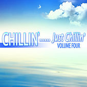 Chillin'...Just Chillin', Vol. 4 by Various Artists