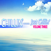 Chillin'...Just Chillin', Vol. 3 by Various Artists