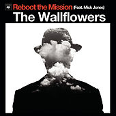 Reboot The Mission by The Wallflowers