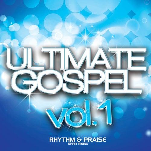 Ultimate Gospel Vol. 1 Rhythm & Praise (Spirit Rising) by Various Artists