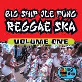 Big Ship Ole Fung Reggae Ska Vol. 1 by Various Artists