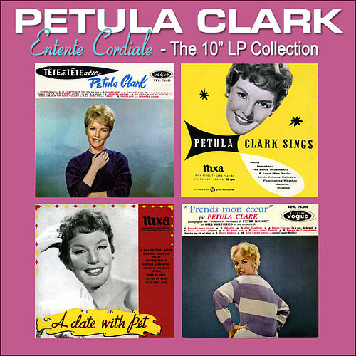 Entente Cordiale: The 10' LP Collection by Petula Clark