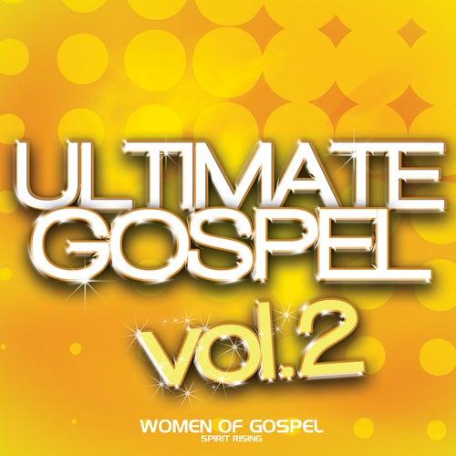 Ultimate Gospel Vol. 2 Women of Gospel (Spirit Rising) by Various Artists