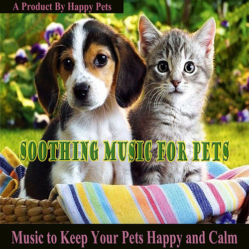 Soothing Music for Pets by Various Artists