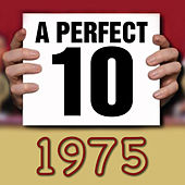 A Perfect Ten - 1975 by Various Artists
