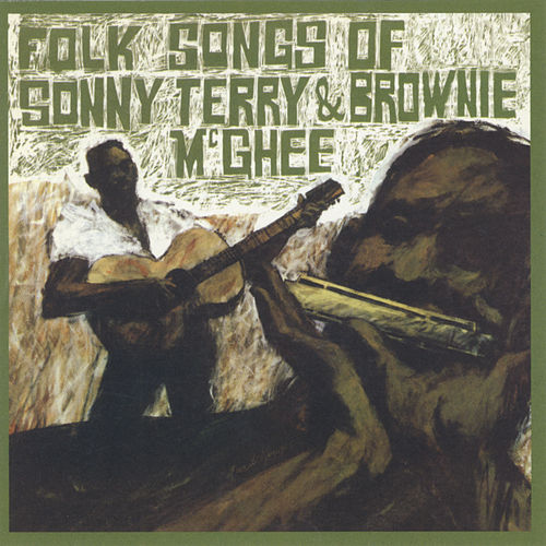 Folk Songs Of Sonny Terry & Brownie McGhee by Sonny Terry