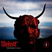 Antennas To Hell (Special Edition) by Slipknot