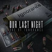 Age Of Ignorance by Our Last Night