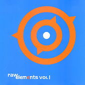 Raw Elements Vol. 1 by Various Artists
