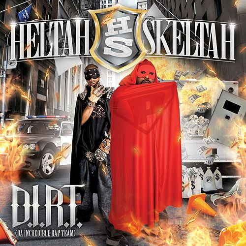 D.I.R.T. (Da Incredible Rap Team) by Heltah Skeltah