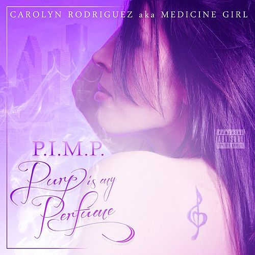 P.I.M.P. (Purp Is My Perfume) by Carolyn Rodriguez