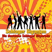 Schlager Giganten - Die deutsche Schlager Hitparade by Various Artists