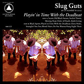 Playin' In Time With the Deadbeat by Slug Guts