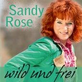 Wild Und Frei by Sandy Rose