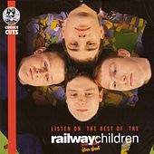 Listen On: The Best of The Railway Children by Railway Children