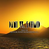 Music For Meditation, Relaxation And Dreaming Vol. 1 by Dani W. Schmid
