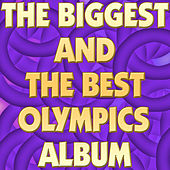 The Biggest and the Best Olympics Album by Various Artists