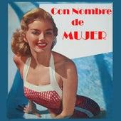 Con Nombre de Mujer by Various Artists