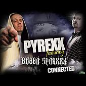 Connected (feat. Bubba Sparxxx) by Pyrexx
