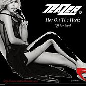 Hot On the Heelz (of Her Love) by Teazer