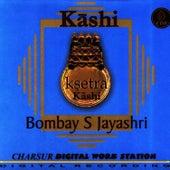 Ksetra Kashi by Bombay S. Jayashri