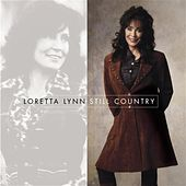 Still Country by Loretta Lynn