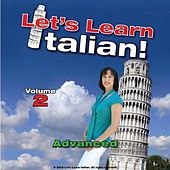 Advanced Italian, Volume 2 by Let's Learn Italian!