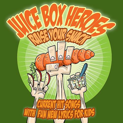 Raise Your Snack by Juice Box Heroes