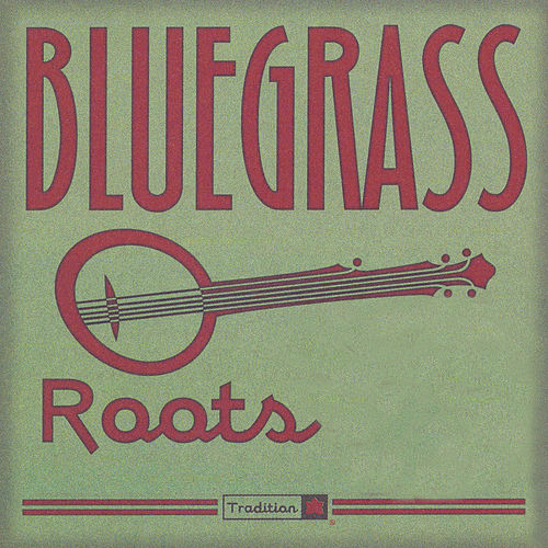 Bluegrass Roots by Various Artists