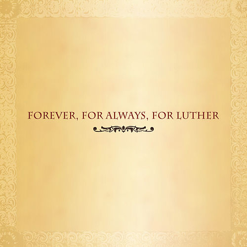 Forever, For Always, For Luther by Various Artists