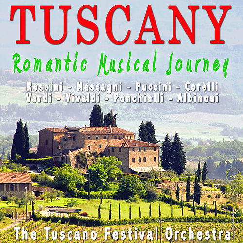 Tuscany - Romantic Musical Journey by The Tuscano Festival Orchestra
