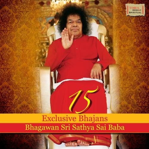 15 Exclusive Bhajans Bhagawan Sri Sathya Sai Baba by Various Artists