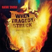When Tragedy Struck by Hank Snow