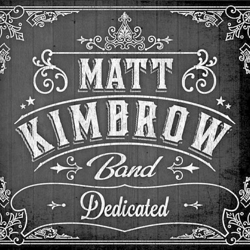 Dedicated by Matt Kimbrow