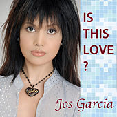 Is This Love? by Jos Garcia