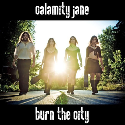 Burn the City by Calamity Jane