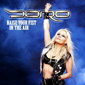 Raise Your Fist in the Air by Doro