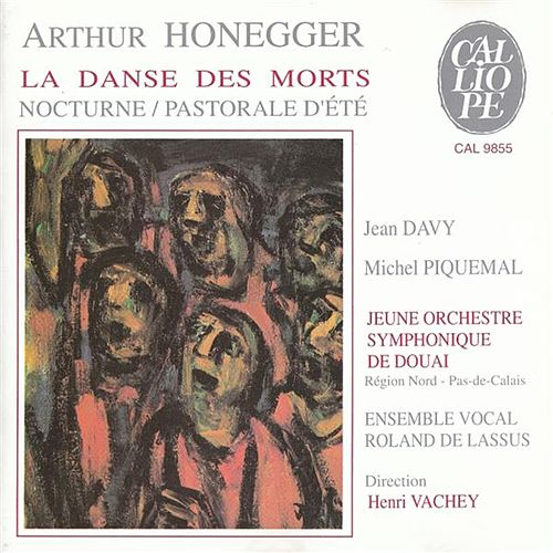 Arthur Honegger: La Danse des Morts / Nocturne / Pastorale d'été by Various Artists