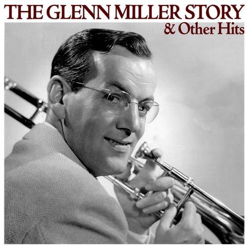 The Glenn Miller Story & Other Hits by Glenn Miller