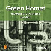 Green Hornet - New Music for Concert Band 2011-2012 von The Staff Band Of The Norwegian Armed Forces