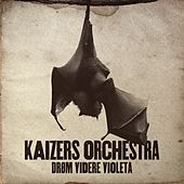 Drøm videre Violeta by KAIZERS ORCHESTRA