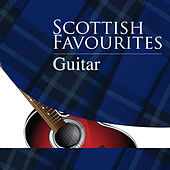 Scottish Favourites - Guitar by Various Artists