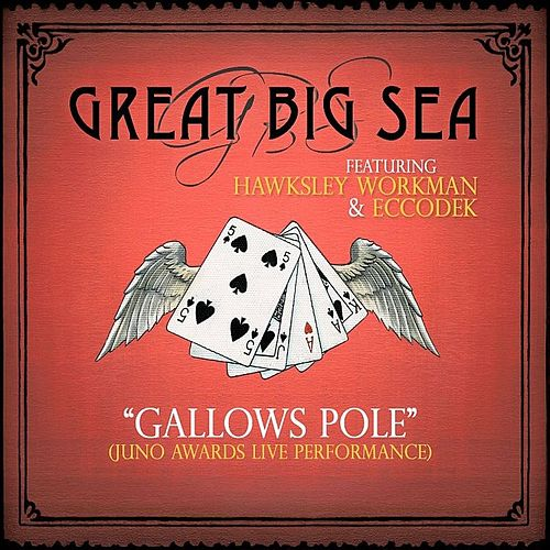 Gallows Pole (feat. Hawksley Workman & Eccodek) [Juno Awards] von Great Big Sea