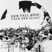 Über der Stadt by Der Fall Böse