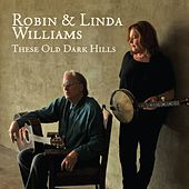 These Old Dark Hills by Robin & Linda Williams